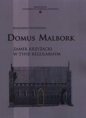 Domus Malbork. Zamek krzyżacki - okładka książki