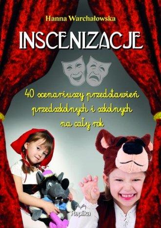 Inscenizacje. 40 scenariuszy przedstawień - okładka książki