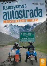 Księżycowa autostrada. Motocyklem przez Himalaje - okładka książki