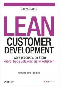 Lean Customer Development. Twórz produkty po które klienci będą ustawiać się w kolejkach - okładka książki