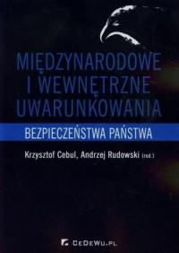 Międzynarodowe i wewnętrzne uwarunkowania bezpieczeństwa państwa - okładka książki