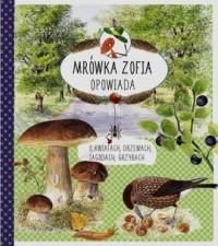 Mrówka Zofia opowiada o kwiatach, - Stefan Casta - okładka książki