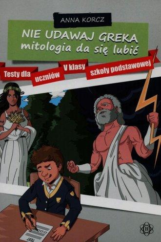Nie udawaj Greka. Mitologia da - okładka podręcznika