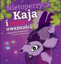 Nietoperzyca Kaja i piękno uważności - okładka książki