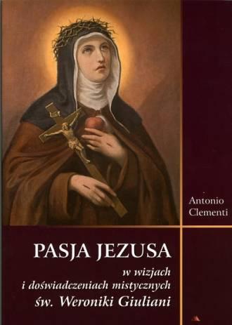 Pasja Jezusa w wizjach św. Weroniki - okładka książki