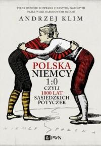 Polska Niemcy 1:0 czyli 1000 lat sąsiedzkich potyczek - okładka książki