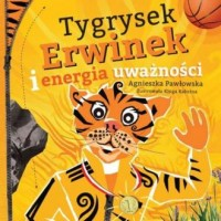 Tygrysek Erwinek i energia uważności - okładka książki