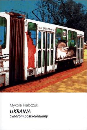 Ukraina. Syndrom postkolonialny - okładka książki