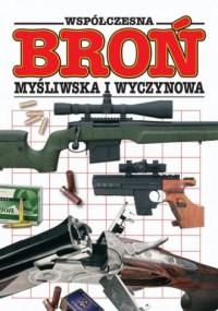 Współczesna broń myśliwska i wyczynowa - okładka książki