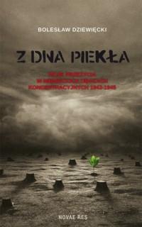 Z dna piekła. Moje przeżycia w niemieckich obozach koncentracyjnych 1943-1945 - okładka książki