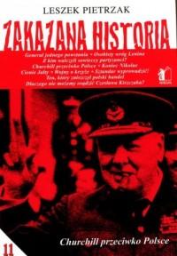 Zakazana historia 11. Churchill przeciwko Polsce - okładka książki