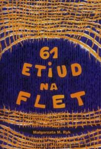 61 etiud na flet - Małgorzata M. - okładka książki