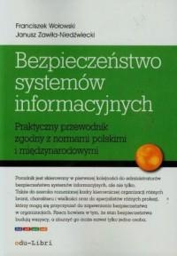 Bezpieczeństwo systemów informacyjnych. Praktyczny przewodnik zgodny z normami polskimi i międzynarodowymi - okładka książki
