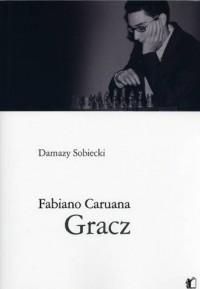 Fabiano Caruana. Gracz - okładka książki