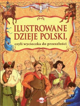 Ilustrowane dzieje Polski czyli - okładka książki