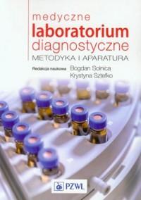 Medyczne laboratorium diagnostyczne. Metodyka i aparatura - okładka książki
