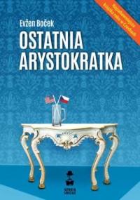 Ostatnia arystokratka - okładka książki