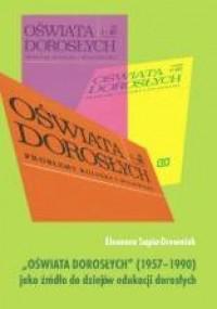 Oświata Dorosłych (1957-1990) jako źródło do dziejów edukacji dorosłych - okładka książki