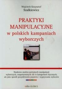 Praktyki manipulacyjne w polskich - okładka książki