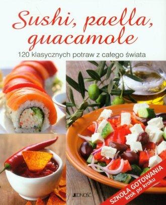 Sushi, paella, guacamole. 120 klasycznych - okładka książki