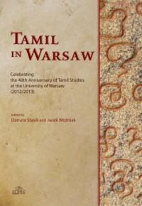 Tamil in Warsaw. Celebrating the 40th Anniversary of Tamil Studies at the University of Warsaw (2012/2013) - okładka książki