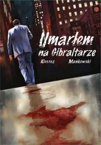 Umarłem na Gibraltarze - okładka książki