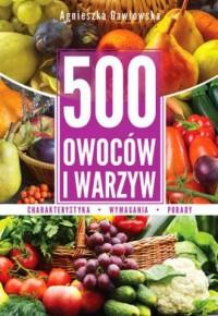 500 owoców i warzyw - Agnieszka Gawłowska - okładka książki