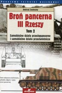 Broń pancerna III Rzeszy. Tom 2. Samobieżne działa przeciwpancerne i samobieżne działa przeciwlotnicze. Seria: Panorama Techniki Wojskowej - okładka książki