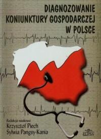 Diagnozowanie koniunktury gospodarczej w Polsce - okładka książki
