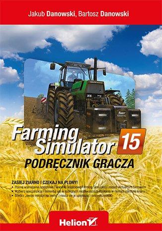 Farming Simulator. Podręcznik gracza - okładka książki
