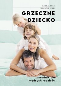Grzeczne dziecko. Poradnik dla dobrych rodziców - okładka książki