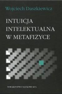 Intuicja intelektualna w metafizyce - okładka książki