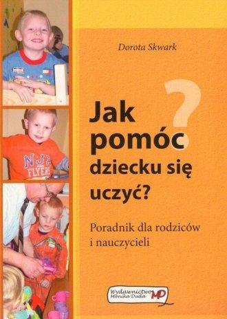 Jak pomóc dziecku się uczyć? Poradnik - okładka książki