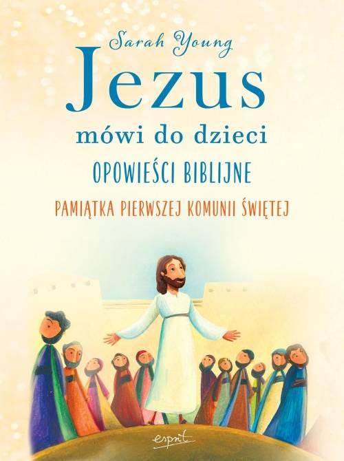 Jezus mówi do dzieci. Opowieści - okładka książki