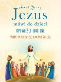 Jezus mówi do dzieci. Opowieści biblijne - okładka książki