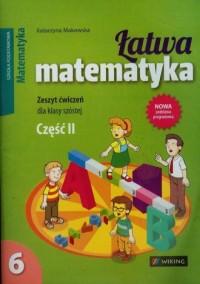 Łatwa matematyka. Klasa 6. Szkoła podstawowa. Zeszyt ćwiczeń cz. 2 - okładka podręcznika