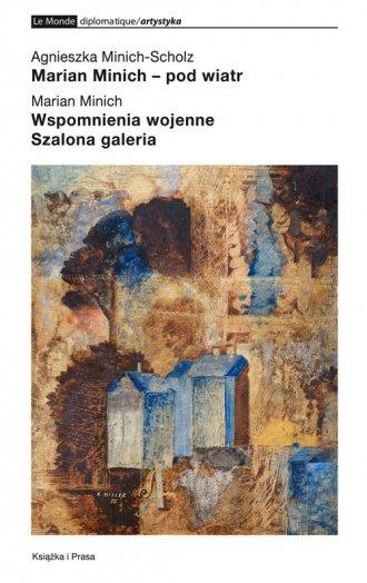 Marian Minich pod wiatr. Wspomnienia - okładka książki
