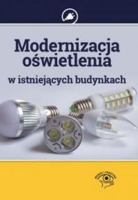 Modernizacja oświetlenia w istniejących budynkach - okładka książki
