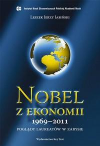 Nobel z ekonomii 1969-2011. Poglądy - okładka książki