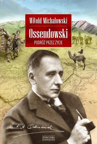 Ossendowski. Podróż przez życie - okładka książki