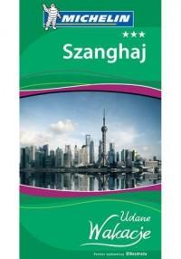 Szanghaj. Udane wakacje - Wydawnictwo - okładka książki
