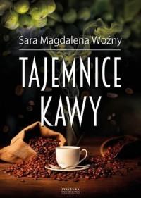 Tajemnice kawy - Sara Magdalena Woźny - okładka książki