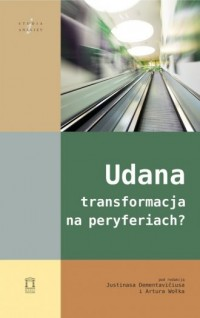 Udana transformacja na peryferiach? Seria: Studia i analizy - okładka książki