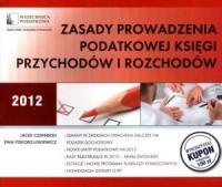Zasady prowadzenia podatkowej księgi przychodów i rozchodów 2012 - okładka książki
