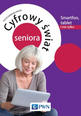 Cyfrowy świat seniora. Smartfon, - okładka książki