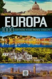 Europa. 1000 zabytków które musisz zobaczyć - okładka książki