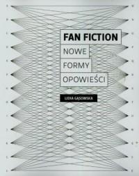Fan fiction. Nowe formy opowieści - okładka książki