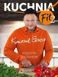 Kuchnia Fit 2. Wspólne gotowanie - okładka książki