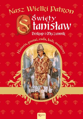 Nasz Wielki Patron. Święty Stanisław - okładka książki