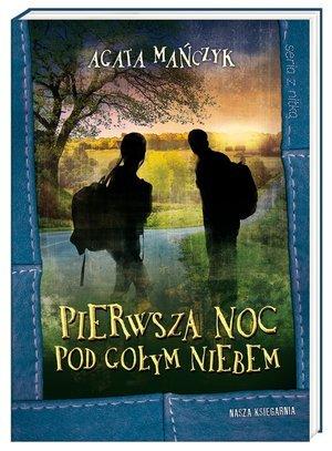 Pierwsza noc pod gołym niebem - okładka książki